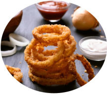 SIDE DISHES: Onion rings, garlic bread, sautéed mushrooms, mashed potato, rice or chips